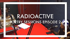 Radioactive Poetry Sessions - Episode 2