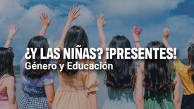 ¿Y las niñas? ¡Presentes! | Enseña Latinoamérica