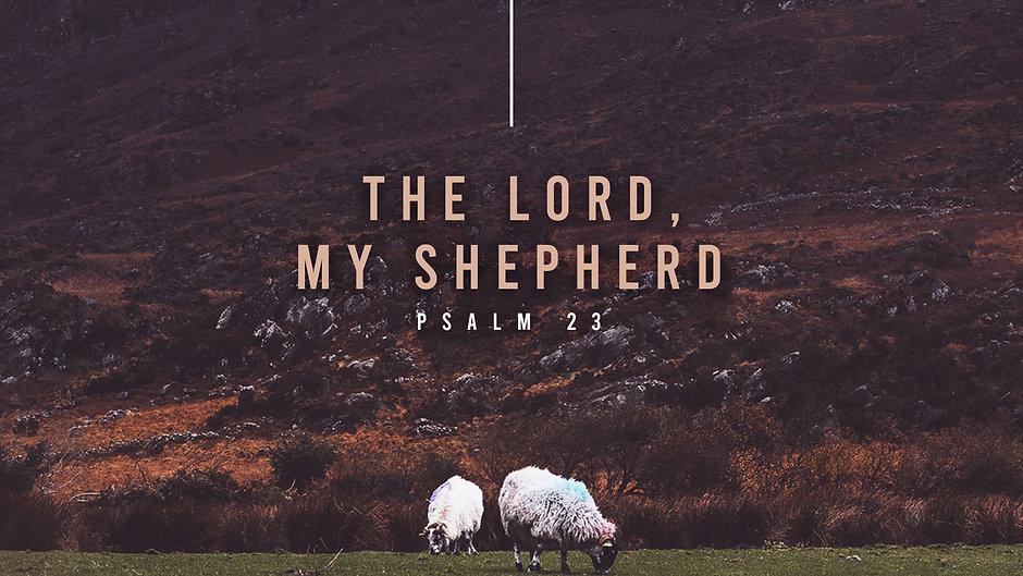 The Lord, My Shepherd: Psalm 23