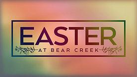 Easter at Bear Creek 2018