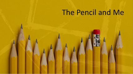 The Pencil and Me