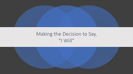 """Making the Decision to Say, """"I Will"""""""