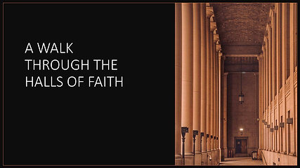 A Walk Through the Halls of Faith