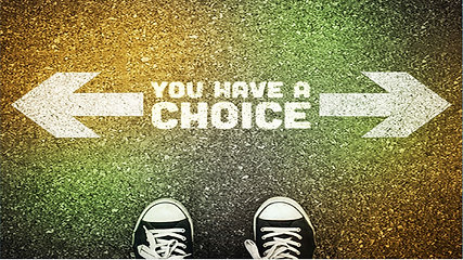 You Have a Choice!