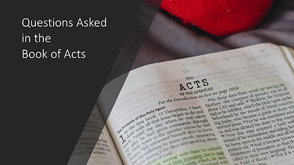 Questions Asked in the Book of Acts