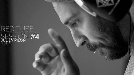 Red Tube Session #4 - Julien Pilon