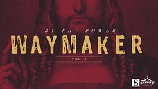 By Thy Power: Waymaker Vol. 1
