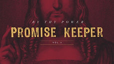 By Thy Power: Promise Keeper Vol. 3