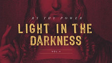 By Thy Power: Light In The Darkness Vol. 4