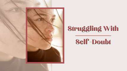 Struggle with Self-doubt? 😞 Consider this!