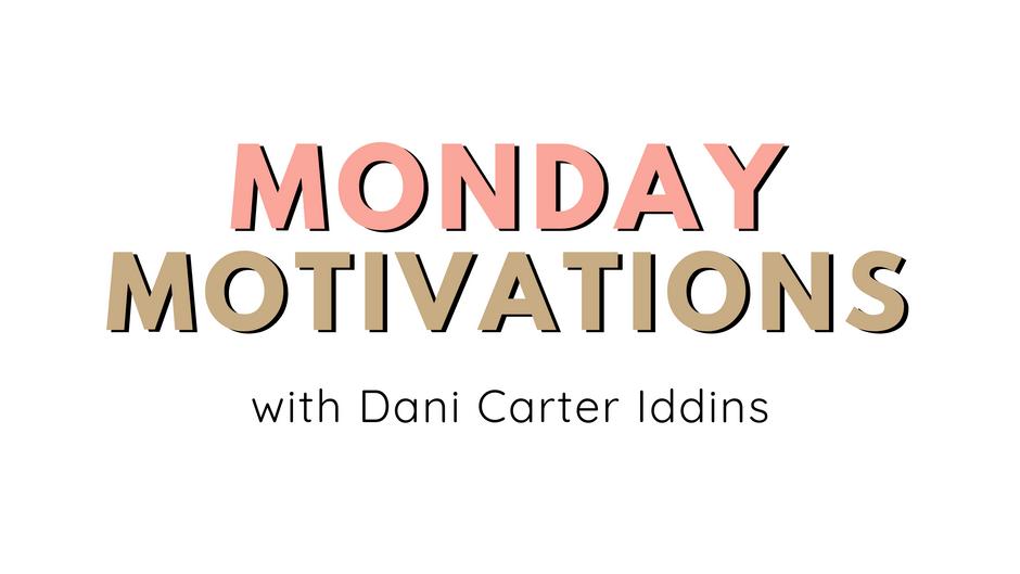 Monday Motivations