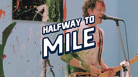 Halway to Mile Promo