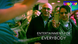 ENTERTAINMENT FOR EVERYBODY!