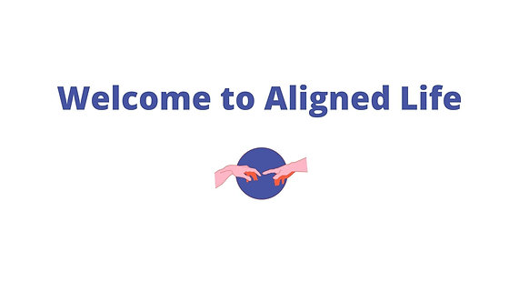Welcome to Aligned Life