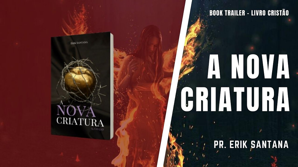Erik Santana - Trailer Livro A Nova Criatura