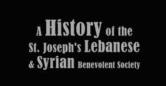 A History of the St. Josephs Lebanese & Syrian Benevolent Society