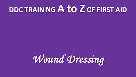 A to Z of First Aid: Wound dressing