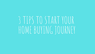 3 Tips To Start Your Home Buying Journey