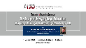Teaching and Learning Seminar Series – 'The Design of Everyday Legal Education: Using design thinking in mainstream legal education projects' by Prof. Michael Doherty (Online)