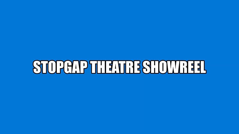 Stopgap Showreels