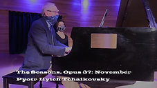 The Seasons, Opus 37_ October, November, and December by Pyotr  Tchaikovsky, performed by John Neal