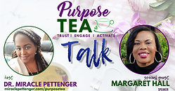 Purpose TEA Talk_Margaret Hall