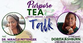 Purpose TEA Talk_Dorita Ashburn