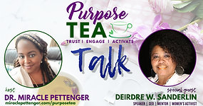 Purpose TEA Talk_Deirdre Sanderlin