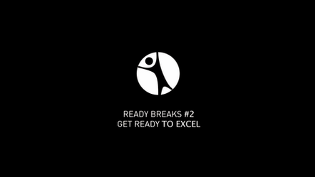 Ready Breaks #2: Get Ready to Excel