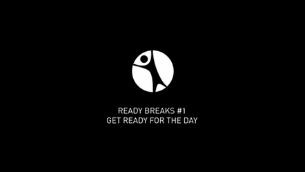 Ready Breaks #1: Get Ready for the Day