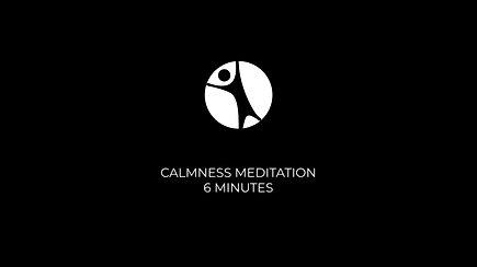 Calmness Meditation (6 Minutes)