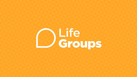 Life Groups - pt.2