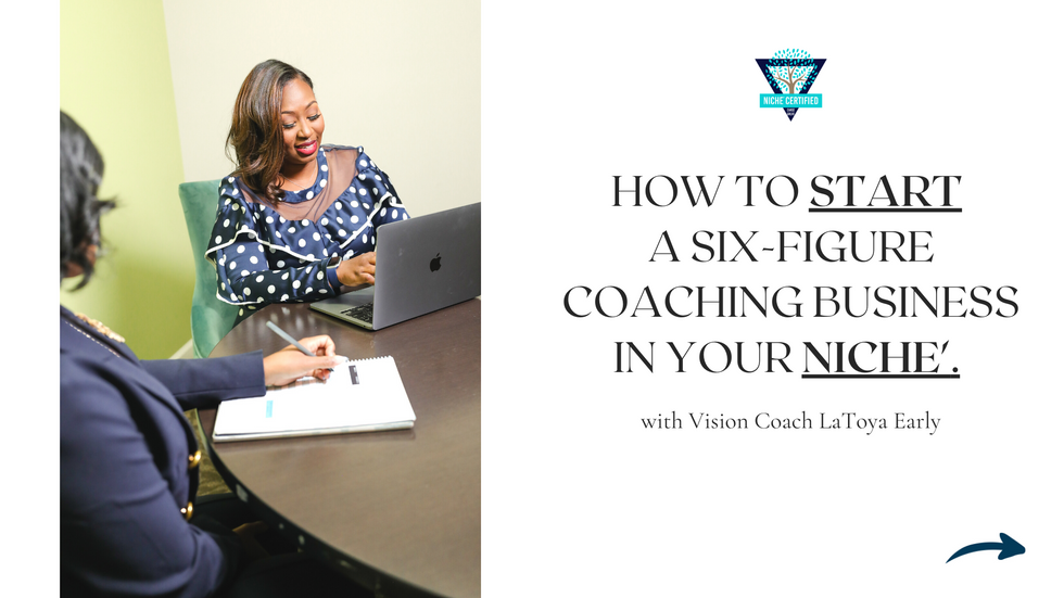How to START your Six-Figure Coaching Business in your Niche'.