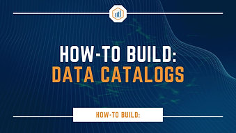 How-To Build: Data Catalogs