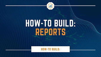 How-To Build: Reports