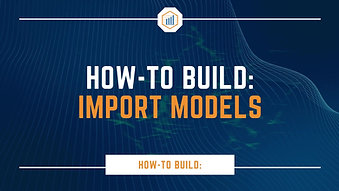 How-To Build: Import Models