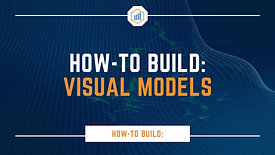 How-To Build: Visual Models