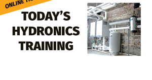 An Insiders Look-Today's Hydronics