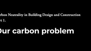 1 - Our Carbon Problem