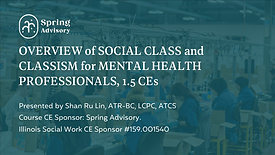 Overview of Social Class and Classism for Mental Health Professionals (1.5 CE)