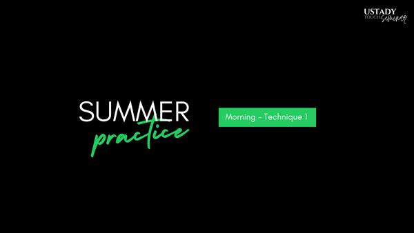 Technique 1 - Summer Practice