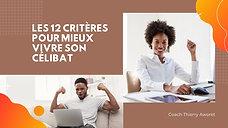 12 CRITERES POUR MIEUX VIVRE SONT CELIBAT