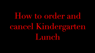How to Order-Cancel KG Lunch