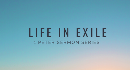 1 Peter Sermon Series July 26
