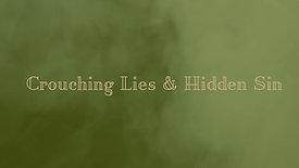 Crouching Lies & Hidden Sin