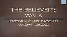 THE BELIEVER'S WALK 4.26.2020