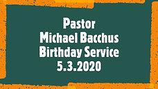 Pastor Michael Bacchus Birthday