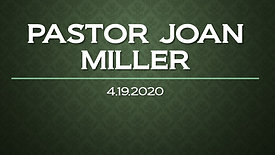 FGAQ - Pastor Joan Miller 4.19.2020