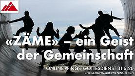"""""""ZÄME"""" - Ein Geist der Gemeinschaft: Frischluftpredigt Pfingsten 2020"""