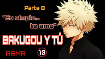 "BAKUGOU Y TU P8 (ASMR +18) ""ES SIMPLE... TE AMO"" SIN CENSURA"